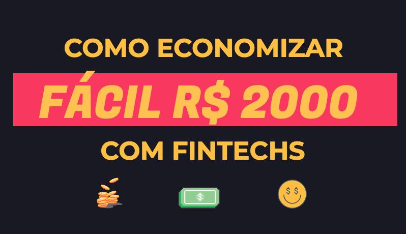 Fintech gera economia de R$ 2000 ao ano